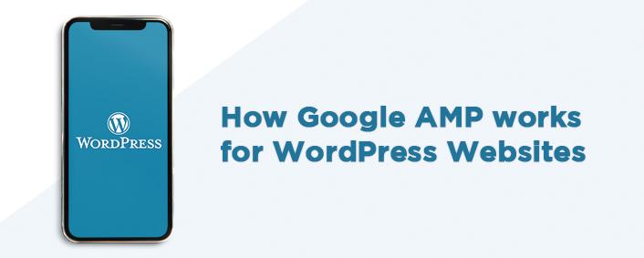 How Google AMP works for WordPress Websites