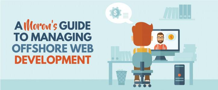 A Moron's Guide to Managing Offshore Web Development